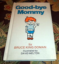 Vintage Book -- Goodbye, Mommy by Bruce K. Doman (1981, Hardcover)