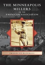 Images of Baseball Ser.: The Minneapolis Millers of the American Association...