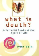 What is Death?: A Scientist Looks at the Cycle of Life