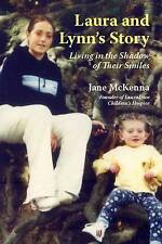 Laura and Lynn's Story: Living in the Shadow of Their Smiles by Jane McKenna...