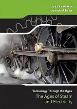 The Ages of Steam and Electricity (Curriculum Connections)