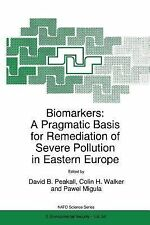 Biomarkers: A Pragmatic Basis for Remediation of Severe Pollution in Eastern Eur
