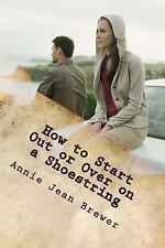 How to Start Out or over on a Shoestring by Annie Brewer (2012, Paperback)