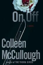 On, Off: A Novel (Colleen McCullough