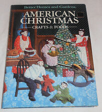 Better Homes & Gardens American Christmas Crafts & Foods (1st Edition, 1984, HC)