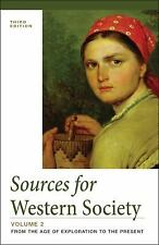 Sources for Western Society, Volume 2: From the Age of Exploration to the Pres..