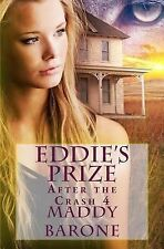 After the Crash: Eddie's Prize by Maddy Barone (2014, Paperback)