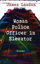 The Woman Police Officer in the Elevator by James Lasdun (1998, Paperback)