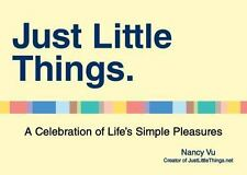 Just Little Things: A Celebration of Life's Simple Pleasures-ExLibrary