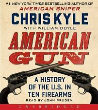American Gun A History of the U. S. in Ten Firearms by Chris Kyle