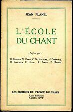 L'ECOLE DU CHANT - Les lois de la spontanéité vocale - Jean Planel 1948