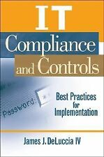 IT Compliance and Controls: Best Practices for Implementation, DeLuccia IV, Jame