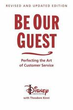 Be Our Guest: Perfecting the Art of Customer Service by Theodore Kinni