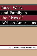 RACE, WORK, AND FAMILY IN THE LIVES OF AFRICAN AMERICANS - NEW HARDCOVER BOOK