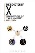 The Semiotics of X: Chiasmus, Cognition and Extreme Body Memory by Jamin R....