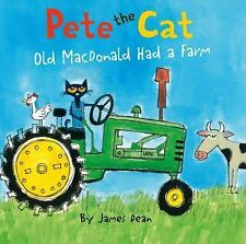 Pete the Cat: Pete the Cat: Old MacDonald Had a Farm Board Book by James Dean...