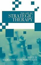 The Art of Strategic Therapy by Jay Haley and Madeleine Richeport-Haley...