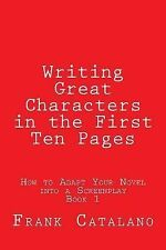 How to Adapt Your Novel into a Screenplay Ser.: Writing Great Characters in...