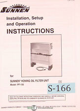 Sunnen PF-150, Honing Oil filter Unit, Install Setup and Operate Manual