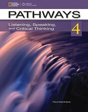 Pathways Listening, Speaking, and Critical Thinking: Pathways 4 : Listening, Sp…