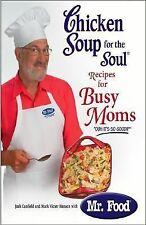 Chicken Soup for the Soul Recipes for Busy Moms, Food, Mr., Hansen, Mark Victor,