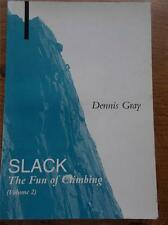 Vtg 1999 1st Ed Book SLACK The Fun of Climbing Dennis Gray Treks Mountaineering