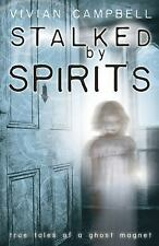 NEW - Stalked by Spirits: True Tales of a Ghost Magnet