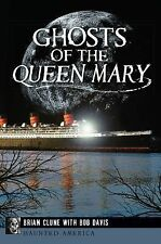 Haunted America: Ghosts of the Queen Mary by Bob Davis and Brian Clune (2014,...