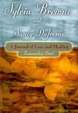 A Journal of Love and Healing-Transcending Grief by Sylvia Brown, Nancy Dufresne