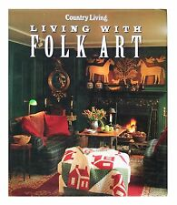 Country Living, Living with Folk Art by Country Living Magazine Staff (1994,...