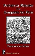 Verdadera Relación de la Conquista Del Perú by Francisco de Xerez (2011,...