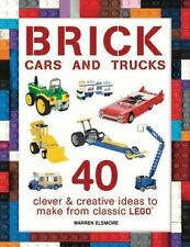 Brick Cars and Trucks: 40 Clever & Creative Ideas to Make from Classic Legor