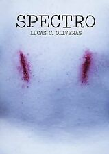 Spectro by Lucas C. Oliveras (2013, Paperback)