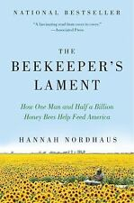 The Beekeeper's Lament: How One Man and Half a Billion Honey Bees Help Feed Ame