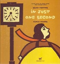 IN JUST ONE SECOND HC by SilvioFreytes Childrens Picture Reading Story Book NEW