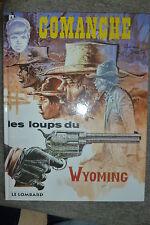 BD comanche n°3 les loups du wyoming réédition 1994 TBE hermann greg