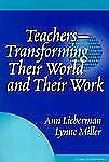Teachers--Transforming Their World and Their Work (The Series on School Reform)
