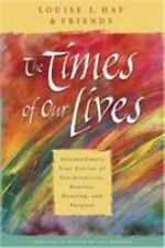 The Times of Our Lives: Extraordinary True Stories of Synchronicity, Destiny, M