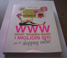 WWW I MIGLIORI SITI PER LO SHOPPING ONLINE what women want Cicuttini 2007 libro