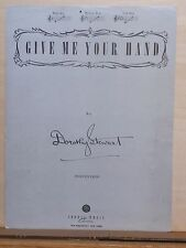 Give Me Your Hand - 1949 sheet music - by Dorothy Stewart