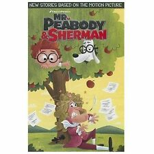 Mr. Peabody and Sherman by Sholly Fisch (2014, Paperback)