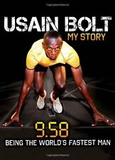 Usain Bolt: 9.58: 9.58 - Being the World's Fastest Man By Usain Bolt