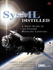 SysML Distilled : A Brief Guide to the Systems Modeling Language by Lenny...