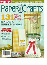 PAPER CRAFTS MAGAZINE, MARCH / APRIL, 2013 ( 131 FRESH DESIGNS FOR BABY, BRIDES