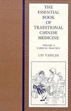 Essential Book of Traditional Chinese Medicine: Vol. 2 Clinical Practice, Liu, Y