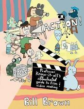 Diy: Action! : Professor Know-It-All's Illustrated Guide to Film and Video...