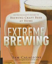 EXTREME BREWING An Enthusiast's Guide Brewing Craft Beer at Home NEW HARDCOVER