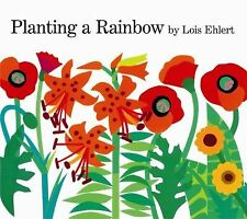 PLANTING A RAINBOW by Lois Ehlert NEW children's picture book gardening flowers