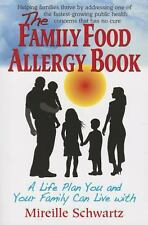 The Family Food Allergy Book : A Life Plan You and Your Family Can Live With...