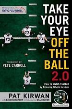 Take Your Eye Off the Ball 2.0: How to Watch Football by Knowing Where to Look,